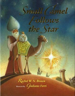 Small Camel Follows the Star : How to Help Your Friend or Loved One - Rachel W N Brown