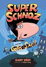Super Schnoz and the Gates of Smell : Super Schnoz - Gary Urey