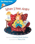 When I Feel Angry : Way I Feel Books - Cornelia Maude Spelman