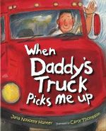 When Daddy's Truck Picks Me Up - Jana Novotny Hunter