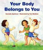 Your Body Belongs to You : Concept Book Ser. - Cornelia Spelman