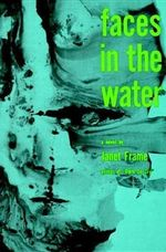 Faces in the Water - Janet. Frame