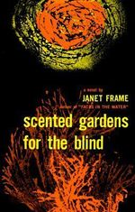 Scented Gardens for the Blind - Janet Frame