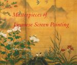 Masterpieces of Japanese Screen Painting : Braziller Library of Far Eastern Art