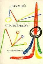 Miro : A Toute Epreuve - Paul Eluard