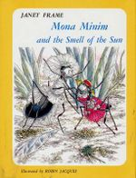Mona Minim and the Smell of the Sun - Janet Frame