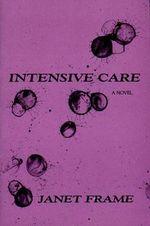 Intensive Care : A Novel - Janet Frame