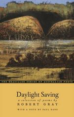 Daylight Saving : A Selection of Poems - Robert Gray
