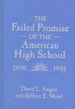 The Failed Promise, of the American High School, 1890-1995 - David L. Angus