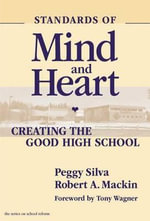 Standards of Mind and Heart : Creating the Good High School - Peggy Silva