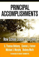 Principal Accomplishments : How School Leaders Succeed - Thomas G. Bellamy