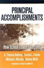 Principal Accomplishments : How School Leaders Succeed - Thomas G. Bellamy