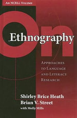 On Ethnography : Approaches to Language and Literacy Research - Shirley Brice Heath