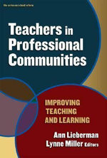 Teachers in Professional Communities : Improving Teaching and Learning - Ann Lieberman
