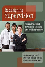 Redesigning Supervision : Alternative Models for Student Teaching and Field Experiences - Adrian Rodgers