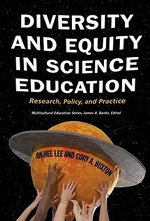 Diversity and Equity in Science Education : Research, Policy, and Practice - Okhee Lee