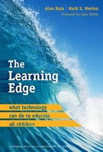 The Learning Edge : What Technology Can Do to Educate All Children - Alan Bain