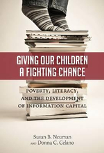 Giving Our Children a Fighting Chance : Poverty, Literacy and the Development of Information Capital - Susan B. Neuman