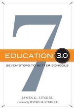 Education 3.0 : Seven Steps to Better Schools - James G. Lengel