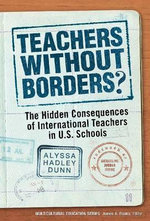Teachers without Borders? : The Hidden Consequences of International Teachers in U.S. Schools - Dr. Alyssa Hadley Dunn