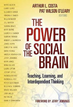 The Power of the Social Brain : Teaching, Learning and Interdependent Thinking