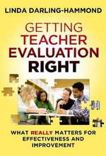 Getting Teacher Evaluation Right : What Really Matters for Effectiveness and Improvement - Linda Darling-Hammond