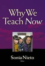 Why We Teach Now : Why We Teach Now