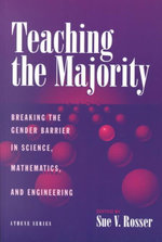 Teaching the Majority : Breaking the Gender Barrier in Science, Mathematics and Engineering - Sue Vilhauer Rosser