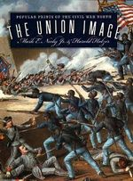 The Union Image : Popular Prints of the Civil War North - Mark E. Neeley