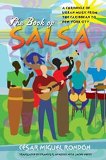 The Book of Salsa : A Chronicle of Urban Music from the Caribbean to New York City - Cesar Miguel Rondon