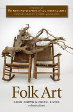 The New Encyclopedia of Southern Culture : Folk Art Volume 23