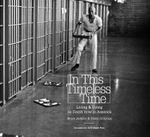 In This Timeless Time : Living and Dying on Death Row in America - Bruce Jackson