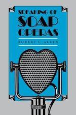 Speaking of Soap Operas - Robert C. Allen