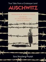 Auschwitz : True Tales from a Grotesque Land - Sara Nomberg-Przytyk