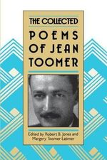 The Collected Poems of Jean Toomer - Jean Toomer