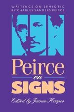 Peirce on Signs : Writings on Semiotic - Charles S. Peirce