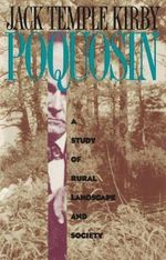 Poquosin : A Study of Rural Landscape and Society - Jack Temple Kirby