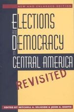 Elections and Democracy in Central America, Revisited : Women & Politics
