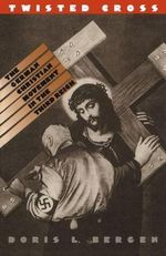 Twisted Cross : The German Christian Movement in the Third Reich - Doris L. Bergen