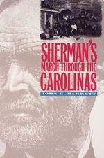 Sherman's March Through the Carolinas - John G. Barrett