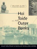 Hoi Toide on the Outer Banks : Story of the Ocracoke Brogue - Walt Wolfram
