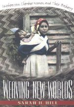 Weaving New Worlds : Southeastern Cherokee Women and Their Basketry - Sarah H. Hill