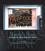 Mariner's Menu : 30 Years of Fresh Seafood Ideas - Joyce Taylor
