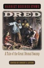 Dred : A Tale of the Great Dismal Swamp - Harriet Beecher Stowe