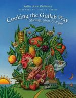 Cooking the Gullah Way, Morning, Noon, and Night - Sallie-Ann Robinson