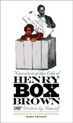 Narrative of the Life of Henry Box Brown, Written by Himself - Henry Box Brown