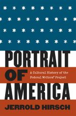 Portrait of America : A Cultural History of the Federal Writers' Project - Jerrold Hirsch
