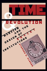 Time and Revolution : Marxism and the Design of Soviet Institutions - Stephen E. Hanson