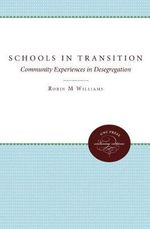 Schools in Transition : Community Experiences in Desegregation - Robin M. Williams