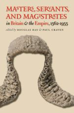 Masters, Servants, and Magistrates in Britain and the Empire, 1562-1955 : 1562-1955